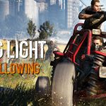 دانلود تریلر جدید بازی Dying Light: The Following