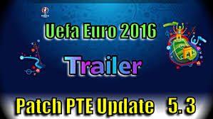 آپدیت پچ PTE Patch 5.3 – Euro 2016 برای pes 16