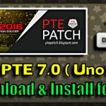 دانلود پچ PTE Patch 7.0 غیر رسمی برای Pes 2016