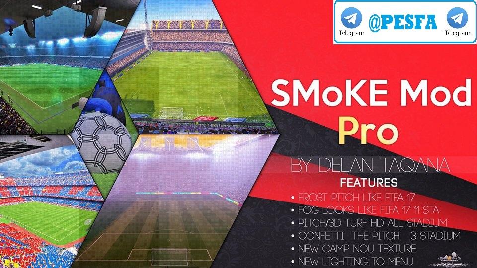 مود گرافیکی SMoKE PRO برای PES 2017