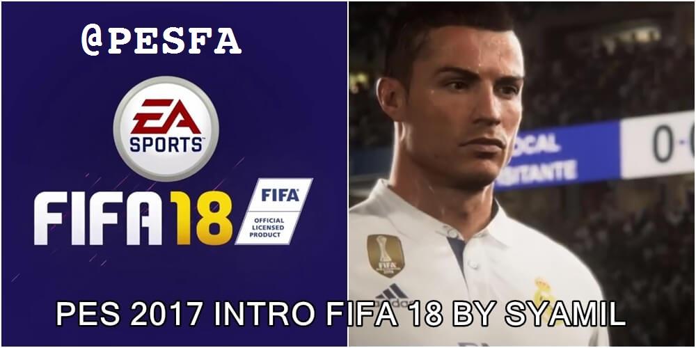فیلم ورودی FIFA 18 برای PES 2017