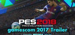 تریلر جدید PES 2018 در نمایشگاه Gamescom