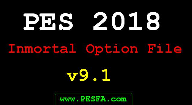 آپشن فایل ورژن 9.1 توسط InMortal برای PES 2018