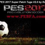 پچ حجیم Super Patch Tuga v2.0 برای PES 2017