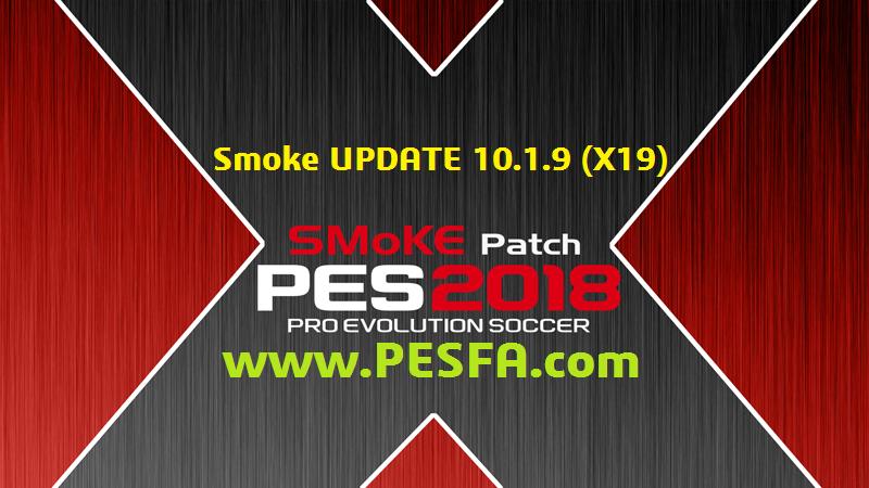 آپدیت پچ SMoKE X 10.1.9 برای PES 2018 + فیکس دیتاپک 4.0