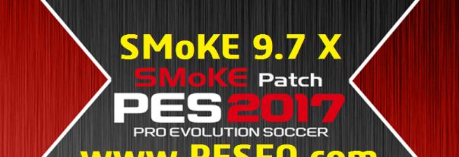 پچ SMoKE 9.7 X برای PES 2017 (+آپدیت 9.7.1)